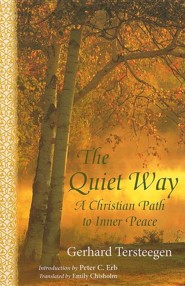 The Quiet Way: A Christian Path to Inner Peace  -     Translated By: Emily Chisholm     By: Gerhard Tersteegen