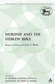 Worship and the Hebrew Bible: Essays in Honor of John T. Willis  -     Edited By: M. Patrick Graham, Steven L. McKenzie     By: Patrick M. Graham, M. Patrick Graham(ED.) & Steven L. McKenzie(ED.)