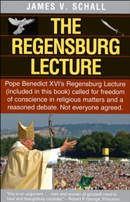 The Regensburg Lecture  -     By: James V. Schall S.J.