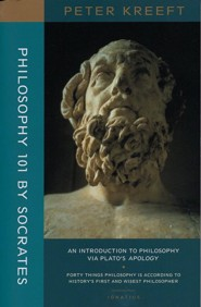 Philosophy 101 by Socrates: An Introduction to Philosophy Via Plato's Apology  -     By: Peter Kreeft