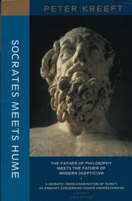 Socrates Meets Hume: The Father of Philosophy Meets the Father of Modern Skepticism  -     By: Peter Kreeft