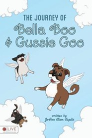 The Journey of Bella Boo and Gussie Goo  -     By: Joann Clem Caplis
