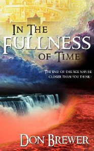 In the Fullness of Time  -     By: Don Brewer