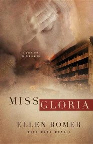 Miss Gloria: A Survivor of Terrorism  -     By: Ellen Bomer