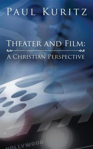 Theater and Film: A Christian Perspective  -     By: Paul Kuritz