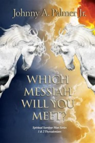 Which Messiah Will You Meet?  -     By: Johnny Palmer