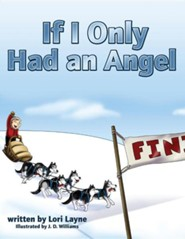If I Only Had an Angel  -     By: Lori Layne     Illustrated By: J.D. Williams