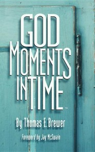 God Moments in Time  -     By: Thomas E. Brewer, Jay McSwain