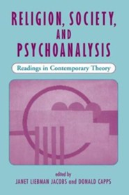 Religion Society & Psychoanalysis  -     Edited By: Janet L. Jacobs, Donald Capps     By: Janet L. Jacobs, Donald Capps(ED.) &  Editors(ED.)