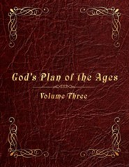 God's Plan of the Ages Volume 3: Joshua Through King Jotham