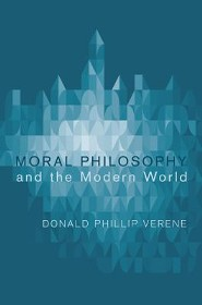 Moral Philosophy and the Modern World  -     By: Donald Phillip Verene