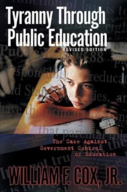 Tyranny of Public Education  -     By: William F. Cox Jr.