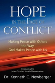 Hope in the Face of Conflict: Making Peace with Others the Way God Makes Peace with Us  -     By: Kenneth C. Newberger