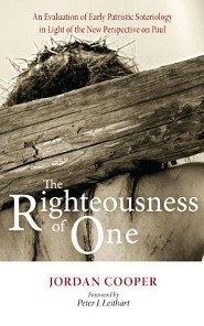 The Righteousness of One: An Evaluation of Early Patristic Soteriology in Light of the New Perspective on Paul  -     By: Jordan Cooper, Peter J. Leithart