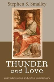 Thunder and Love: John's Revelation and John's Commentary