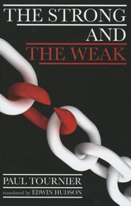 The Strong and the Weak  -     Translated By: Edwin Hudson     By: Paul Tournier