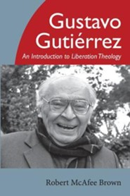 Gustavo Gutierrez: An Introduction to Liberation Theology