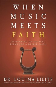 When Music Meets Faith  -     By: Dr. Louima Lilite