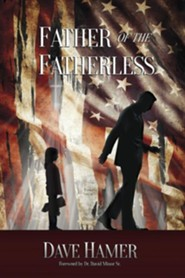 Father of the Fatherless  -     By: Dave Hamer