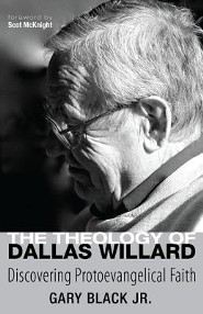 The Theology of Dallas Willard  -     By: Gary Black, Scot McKnight