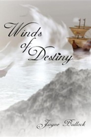 Winds of Destiny  -     By: Jayne Bullock