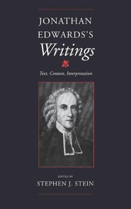Jonathan Edwards's Writings: Text, Context, Interpretation  -     Edited By: Stephen J. Stein     By: Stephen J. Stein(ED.)