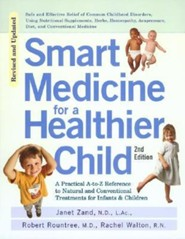 Smart Medicine for a Healthier Child, Edition 0002  -     By: Janet Zand, Robert Rountree, Rachel Walton