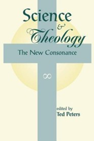 Science and Theology: The New Consonance  -     Edited By: Ted Peters     By: Ted Peters(ED.) &  Editors(ED.)