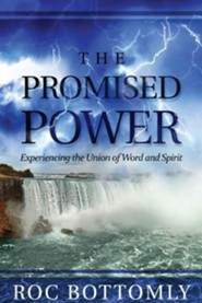 The Promised Power  -     By: Roc Bottomly