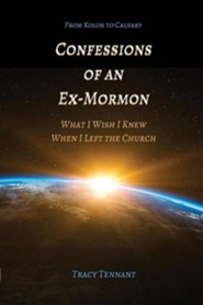 Confessions of an Ex-Mormon: What I Wish I Knew When I Left the Church