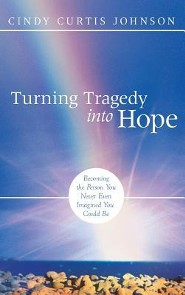 Turning Tragedy Into Hope  -     By: Johnson Cindy Curtis