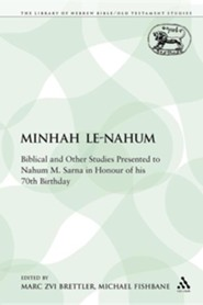 Minhah Le-Nahum: Biblical and Other Studies Presented to Nahum M. Sarna in Honour of His 70th Birthday  -     Edited By: Marc Zvi Brettler, Michael Fishbane     By: Marc Zvi Brettler(ED.) & Michael Fishbane(ED.)