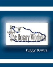 The Rosary Workout  -     By: Peggy Bowes