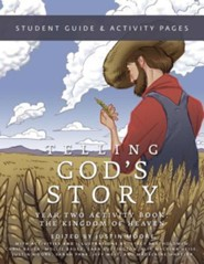 Telling God's Story: Year Two Activity Book: The Kingdom of Heaven  -     Edited By: Justin Moore     By: Justin Moore(ED.), Stacy Bartholomew(ILLUS) & Chris Bauer(ILLUS)     Illustrated By: Stacy Bartholomew, Chris Bauer