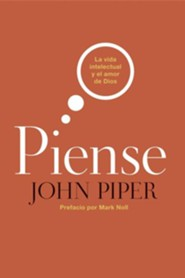 Piense: La Vida Intelectual y el Amor de Dios  (Think: The Life of the Mind and the Love of God)