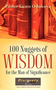 100 Nuggets of Wisdom for the Man of Significance  -     By: Taiwo Odukoya