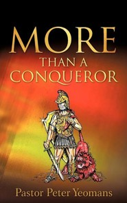 More Than a Conqueror  -     By: Peter Yeomans