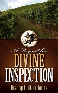 A Request for Divine Inspection  -     By: Clifton Jones