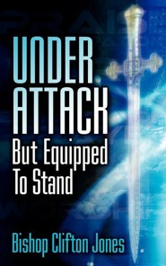 Under Attack But Equipped to Stand  -     By: Clifton Jones