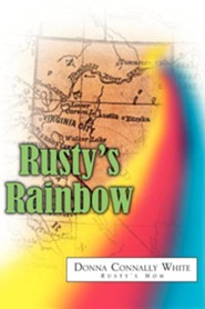 Rusty's Rainbow  -     By: Donna Connally White