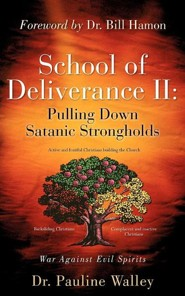 School of Deliverance II: Pulling Down Satanic Strongholds  -     By: Pauline Walley