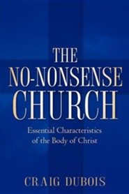 The No-Nonsense Church  -     By: Craig DuBois