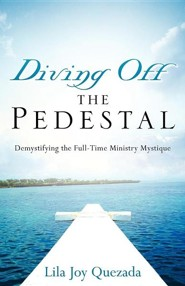 Diving Off the Pedestal  -     By: Lila Joy Quezada