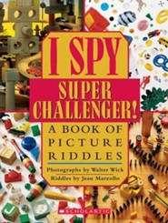 I Spy Super Challenger!: A Book of Picture Riddles  -     By: Jean Marzollo     Illustrated By: Walter Wick