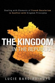 The Kingdom in the Republic  -     By: Lucie Bardiau-Huys