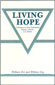 Living Hope  -     By: William Orr, William Guy