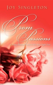 Prom Passions  -     By: Joy Singleton