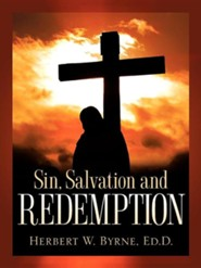 Sin, Salvation and Redemption  -     By: Herbert W. Byrne