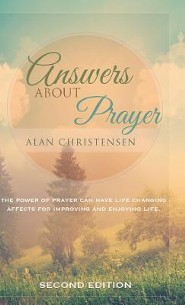 Answers About Prayer   -     By: Alan J. Christensen