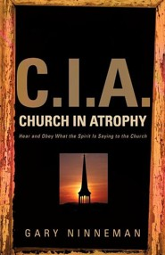 C.I.A. Church in Atrophy  -     By: Gary Ninneman